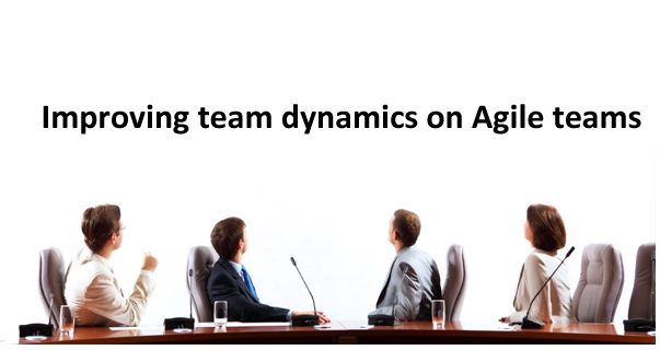 mproving team dynamics on Agile teams