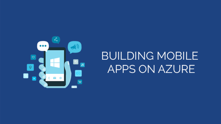 Building Mobile Apps on Azure